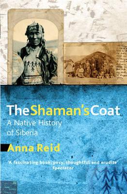 The Shaman's Coat by Anna Reid image