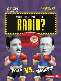 Who Invented the Radio by Susan E Hamen