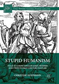 Stupid Humanism by Christine Hoffmann