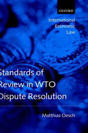 Standards of Review in WTO Dispute Resolution by Matthias Oesch image
