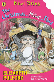 Kiwi Bites: the Christmas..Hiccup...Play by Elizabeth Pulford image