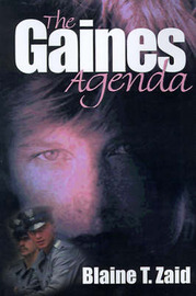 The Gaines Agenda by Blaine T. Zaid image