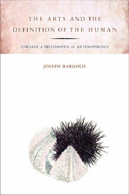 The Arts and the Definition of the Human by Joseph Margolis image