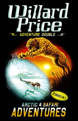 Adventure Double: Arctic Adventure, Safari Adventure by Willard Price