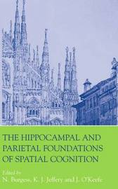 The Hippocampal and Parietal Foundations of Spatial Cognition image