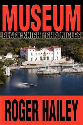 Museum: Black Knight Chronicles by Roger Hailey image