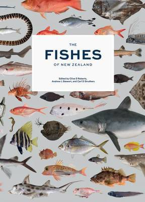Fishes of New Zealand, The by Clive Roberts