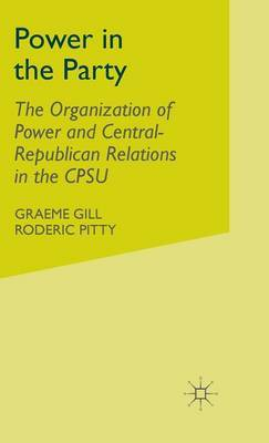 Power in the Party by Graeme Gill