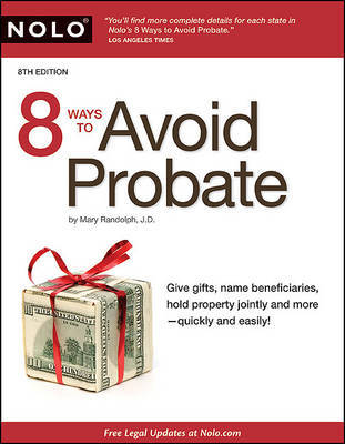 8 Ways to Avoid Probate by Mary Randolph, J.D.