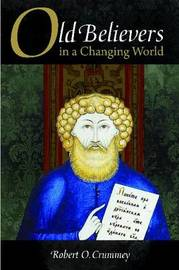 Old Believers in a Changing World by Robert Crummey