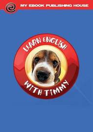 Learn English with Timmy by My Ebook Publishing House