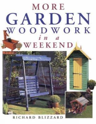 More Garden Woodwork in a Weekend by Richard E. Blizzard image