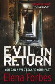 Evil in Return by Elena Forbes