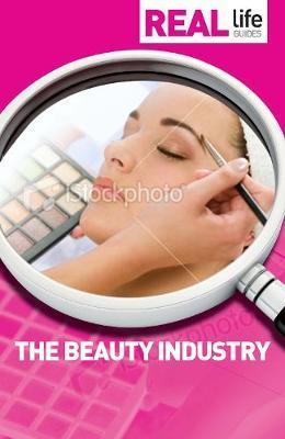 Real Life Guide: The Beauty Industry by Tara Fallon