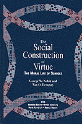 The Social Construction of Virtue by George W. Noblit image