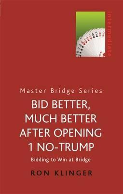 Bid Better, Much Better After Opening 1 No-trump: A New Approach by Ron Klinger