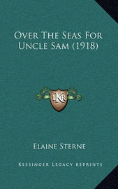 Over the Seas for Uncle Sam (1918) by Elaine Sterne