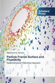 Particle Fractal Surface and Floatabilty by M Ahmed Mahmoud