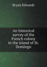 An Historical Survey of the French Colony in the Island of St. Domingo by Bryan Edwards image