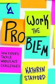 Work the Problem by Kathryn Stafford