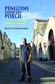 Penguins Under the Porch by David Harbourne