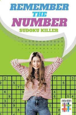 Remember the Number Sudoku Killer by Senor Sudoku