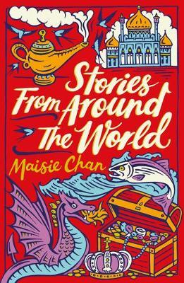 Stories From Around the World by Maisie Chan