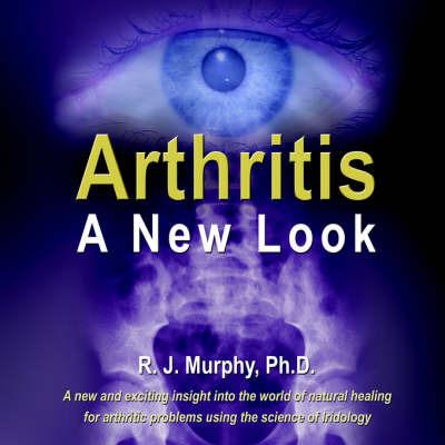 Arthritis-A New Look by R.J. Murphy image