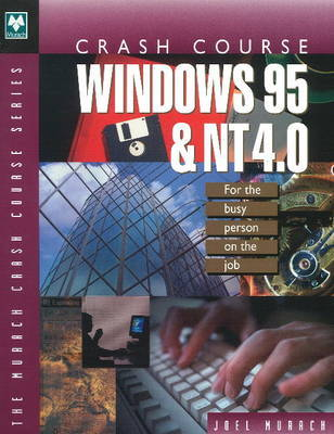 Crash Course Windows 95 and NT 4.0: For the Busy Person on the Job by Mike Murach image