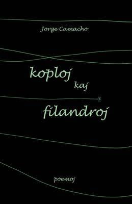 Koploj Kaj Filandroj (Originalaj Poemoj En Esperanto) by Jorge Camacho image