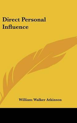 Direct Personal Influence by William Walker Atkinson image
