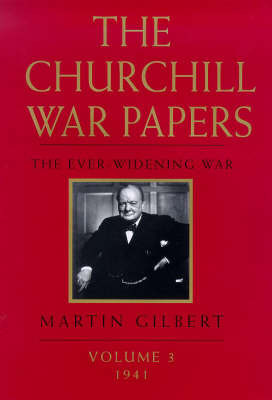 The Churchill War Papers: The Ever Widening War: v.3: The Ever Widening War by Sir Winston S. Churchill