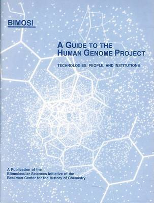 A Guide to the Human Genome Project by Susan L. Speaker