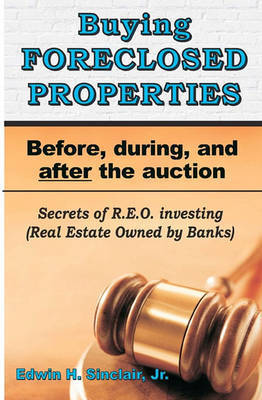 Buying Foreclosed Properties by Edwin H Sinclair