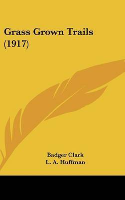 Grass Grown Trails (1917) by Badger Clark