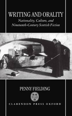 Writing and Orality by Penny Fielding