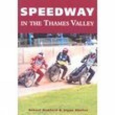 Speedway in the Thames Valley by Robert Bamford