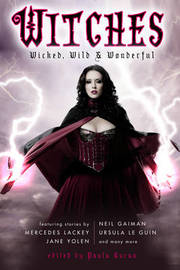 Witches: Wicked, Wild & Wonderful by Mercedes Lackey