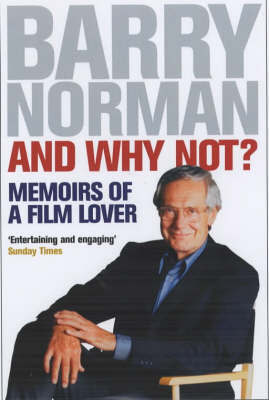 And Why Not? by Barry Norman