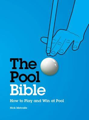 The Pool Bible: How to Play and Win at Pool by Nick Metcalfe image