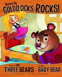 Believe Me, Goldilocks Rocks! by Nancy Loewen