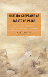 Military Chaplains as Agents of Peace by S. K. Moore