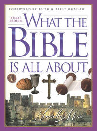 What the Bible is All About by Henrietta Mears