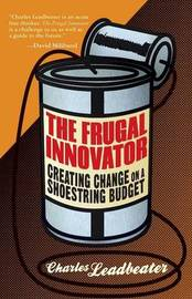 The Frugal Innovator by Charles Leadbeater