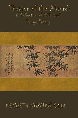 Theater of the Absurd: A Collection of Haiku and Senryu Poetry by KENNETH NORMAN COOK