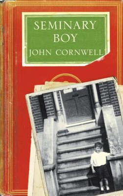 Seminary Boy by John Cornwell