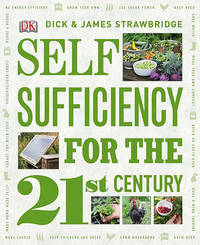 Self-Sufficiency for the 21st Century by Dick Strawbridge