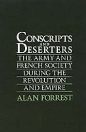 Conscripts and Deserters by Alan Forrest