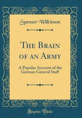 The Brain of an Army by Spenser Wilkinson