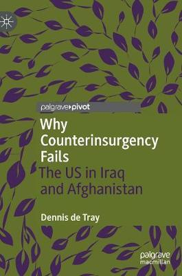 Why Counterinsurgency Fails by Dennis de Tray